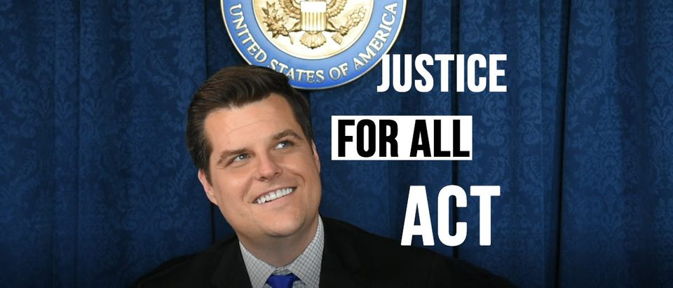 "Rep. Matt Gaetz introduces the ""Justice For All Act"" (The Daily Caller)"